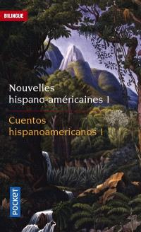 Nouvelles hispano-américaines = Cuentos hispanicoamericanos. Volume 1, Des Andes aux Caraïbes, mythe, légende et réalité