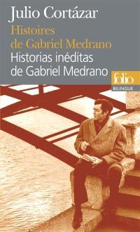 Histoires de Gabriel Medrano = Historias inéditas de Gabriel Medrano