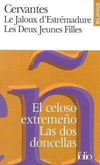 Le jaloux d'Estrémadure; El celoso extremeno; Les deux jeunes filles : nouvelles exemplaires; Las dos doncellas