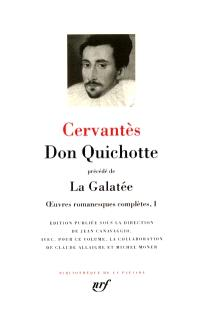 Oeuvres romanesques complètes. Volume 1, Don Quichotte; Précédé de La Galatée