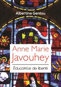 Anne-Marie Javouhey : éducatrice de liberté