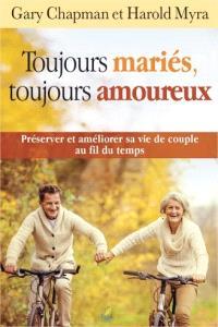 Toujours mariés, toujours amoureux : préserver et améliorer sa vie de couple au fil du temps