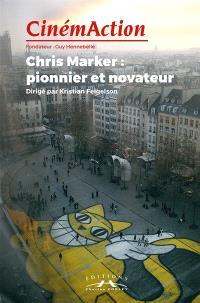 CinémAction. n° 165, Chris Marker : pionnier et novateur