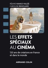 Les effets spéciaux au cinéma : 120 ans de créations en France et dans le monde