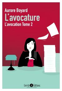 L'avocation. Volume 2, L'avocature