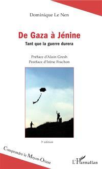 De Gaza à Jénine : tant que la guerre durera
