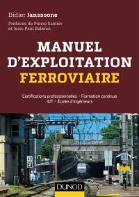 Manuel d'exploitation ferroviaire : certifications professionnelles, formation continue, IUT, écoles d'ingénieurs
