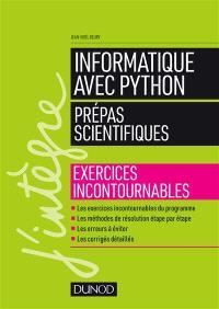 Informatique avec Python : prépas scientifiques : exercices incontournables