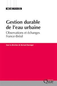 Gestion durable de l'eau urbaine : observations et échanges France-Brésil