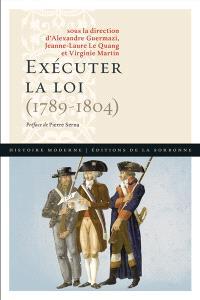 Exécuter la loi (1789-1804)