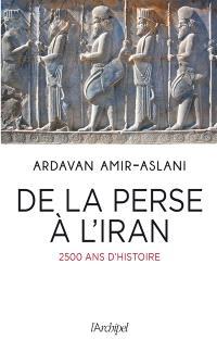 De la Perse à l'Iran : 2.500 ans d'histoire