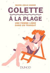 Colette à la plage : une femme libre dans un transat