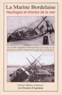 Histoire de la marine bordelaise. Volume 1, Naufrages et drames de la mer