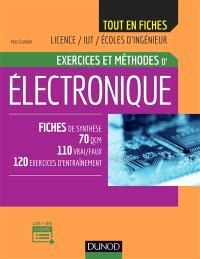 Exercices et méthodes d'électronique : fiches de synthèse, 70 QCM, 110 vrai-faux, 120 exercices d'entraînement : licence, IUT, écoles d'ingénieur