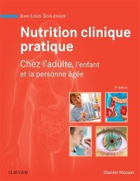 Nutrition clinique pratique : chez l'adulte, l'enfant et la personne âgée