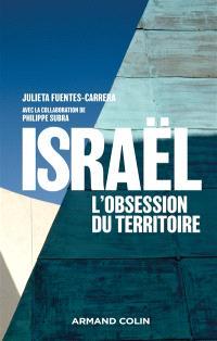 Israël : l'obsession du territoire : aménagement et géopolitique en Israël et en Cisjordanie (1905-2018)