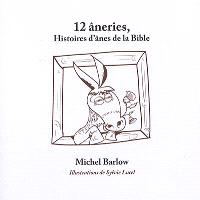 12 âneries : histoires d'ânes de la Bible
