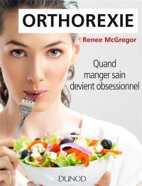 Orthorexie : quand manger sain devient obsessionnel