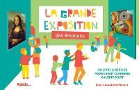 La grande exposition des émotions : un livre à déplier pour créer ta propre galerie d'art