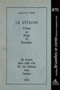 Le citadin : poème ou Eloge de Bruxelles