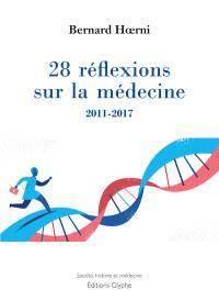 28 réflexions sur la médecine : 2011-2017