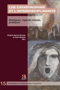 Les catastrophes et l'interdisciplinarité : dialogues, regards croisés, pratiques