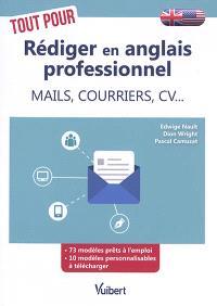 Tout pour rédiger en anglais professionnel : mails, courriers, CV...