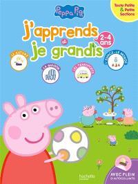 Peppa Pig : j'apprends et je grandis : toute petite & petite sections, 2-4 ans