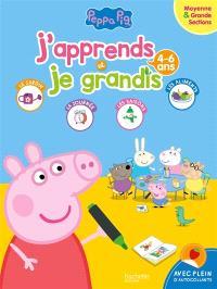 Peppa Pig : j'apprends et je grandis : moyenne & grande sections, 4-6 ans