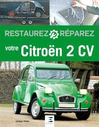 Restaurez, réparez votre Citroën 2 CV