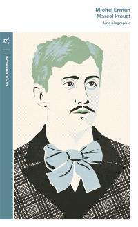 Marcel Proust : une biographie