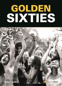 Golden sixties : la révolution culturelle du XXe siècle