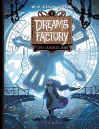 Dreams factory. Volume 1, La neige et l'acier