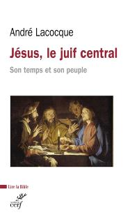 Jésus, le Juif central : son temps et son peuple