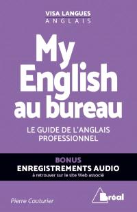 My English au bureau : le guide de l'anglais professionnel