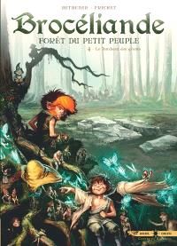 Brocéliande : forêt du petit peuple. Volume 4, Le tombeau des géants