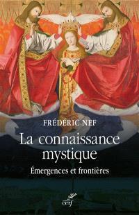 La connaissance mystique : émergences et frontières