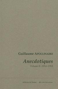 Anecdotiques. Volume 2, Avril 1914-novembre 1918