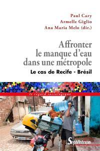 Affronter le manque d'eau dans une métropole : le cas de Recife (Brésil)