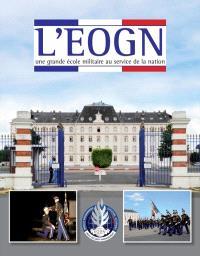 L'EOGN : une grande école militaire au service de la nation