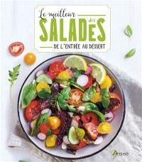 Le meilleur des salades : de l'entrée au dessert