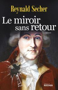 Le miroir sans retour : roman historique