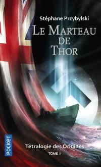 Tétralogie des origines. Volume 2, Le marteau de Thor