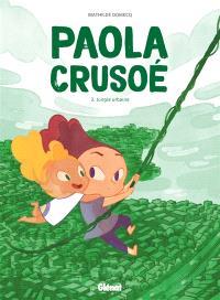 Paola Crusoé. Volume 3, Jungle urbaine