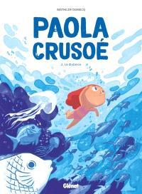 Paola Crusoé. Volume 2, La distance