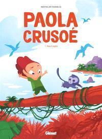 Paola Crusoé. Volume 1, Naufragée