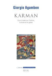 Karman : court traité sur l'action, la faute et le geste