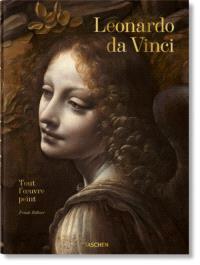 Léonard de Vinci : 1452-1519 : tout l'oeuvre peint