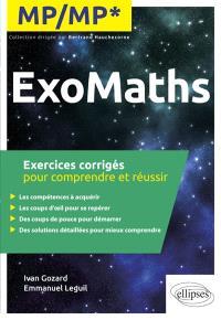 Exomaths MP-MP* : exercices corrigés pour comprendre et réussir