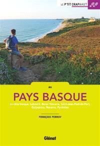 Au Pays basque : la côte basque, Labourd, Basse-Navarre, Saint-Jean-Pied-de-Port, Guipuzcoa, Navarra, Pyrénées